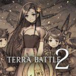 Terra Battle 2 | Confira o trailer do próximo jogo do criador de Final Fantasy